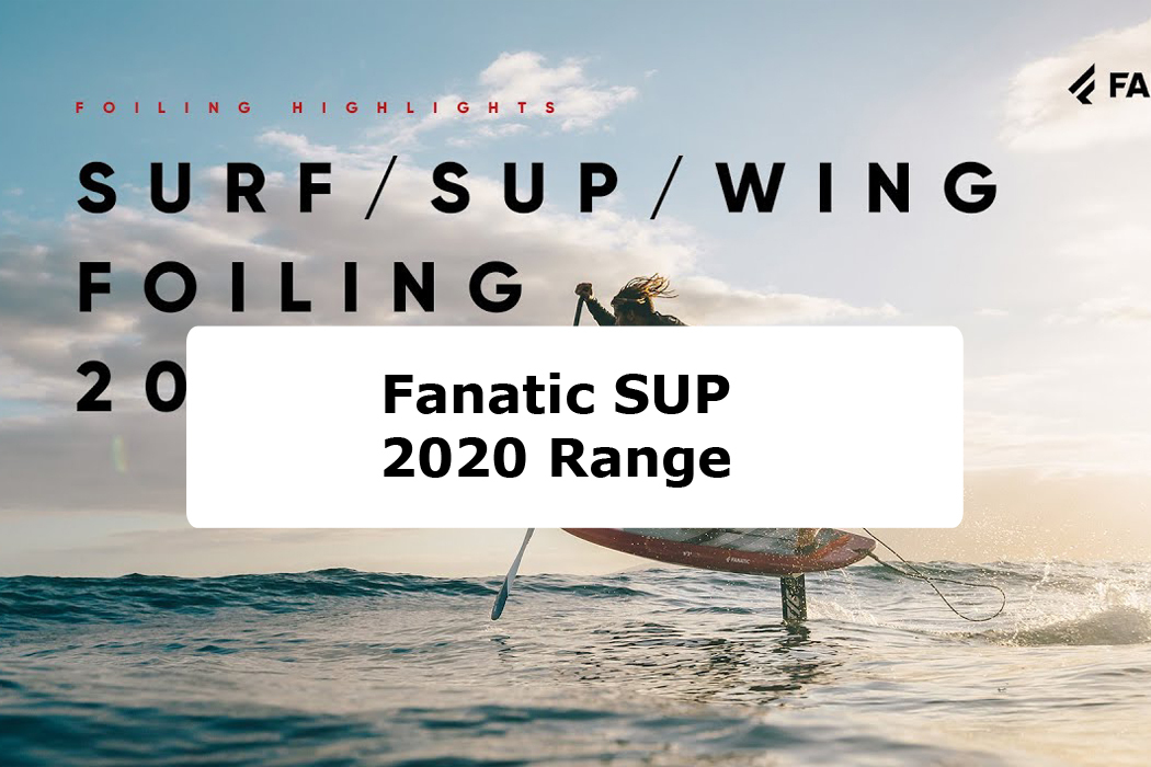 Fanatic SUP 2020 Range